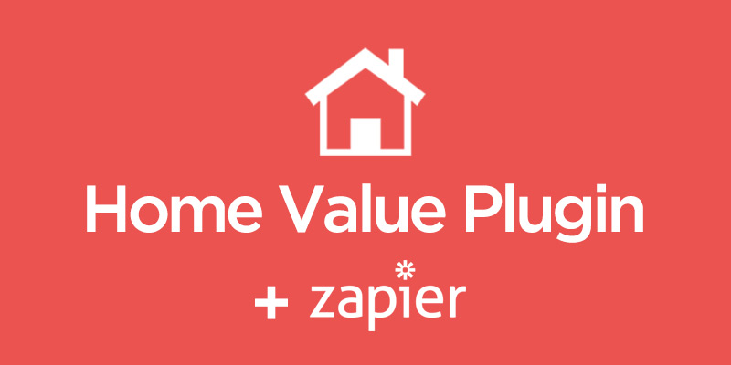 Our Home Value Plugin Now Integrates with Your CRM