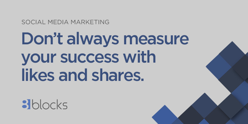Do not always measure social media marketing success by likes and shares