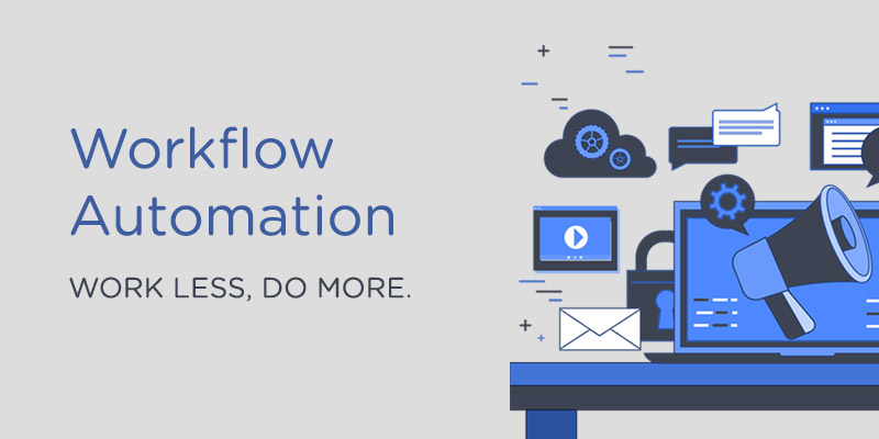 Workflow Automation: Work Less, Do More