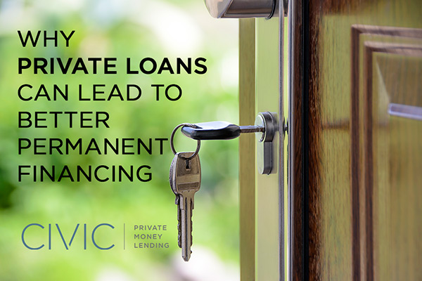 Why Private Loans Can Lead to Better Permanent Financing