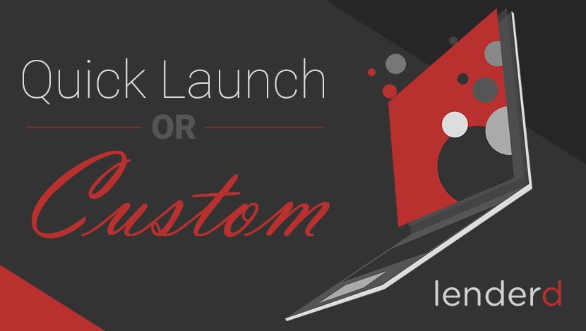 Quick-Launch or Custom Mortgage Website, Which is Right for You?