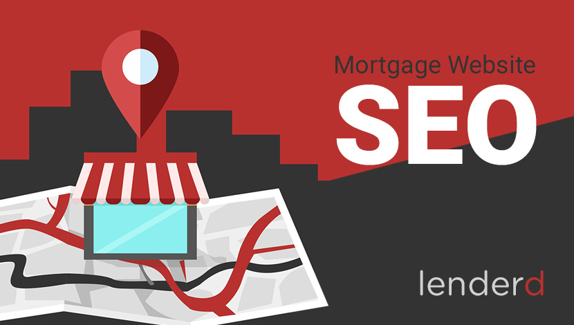 Mortgage Website SEO: Yes, we take care of that.